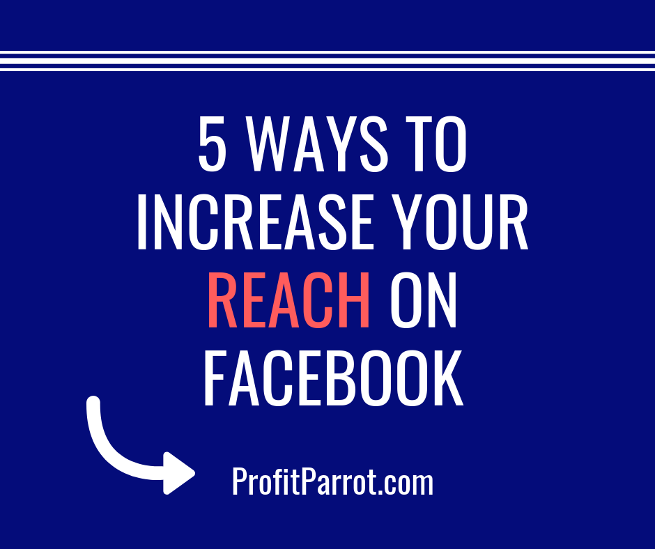 increase your reach on facebook