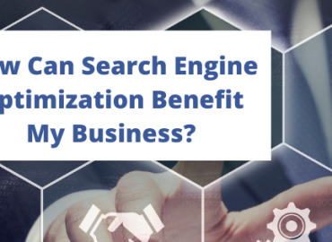 How Can Search Engine Optimization Benefit My Business_