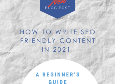 How to Write SEO Friendly Content in 2021