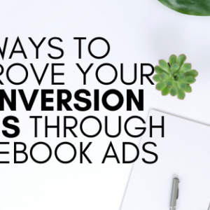 Ways to Improve Your Conversion Rates Through Facebook Ads ottawa seo company
