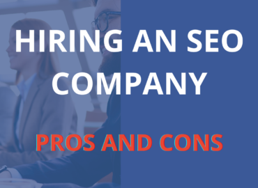 pros and cons of Hiring an SEO Company