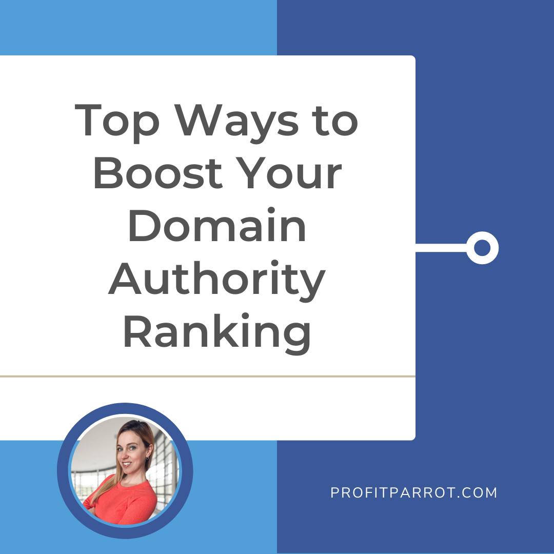 Top Ways to Boost Your Domain Authority Ranking