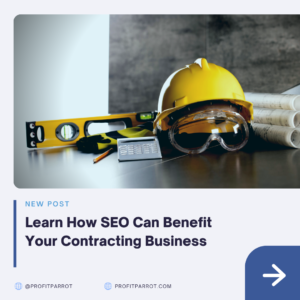 Learn How SEO Can Benefit Your Contracting Business