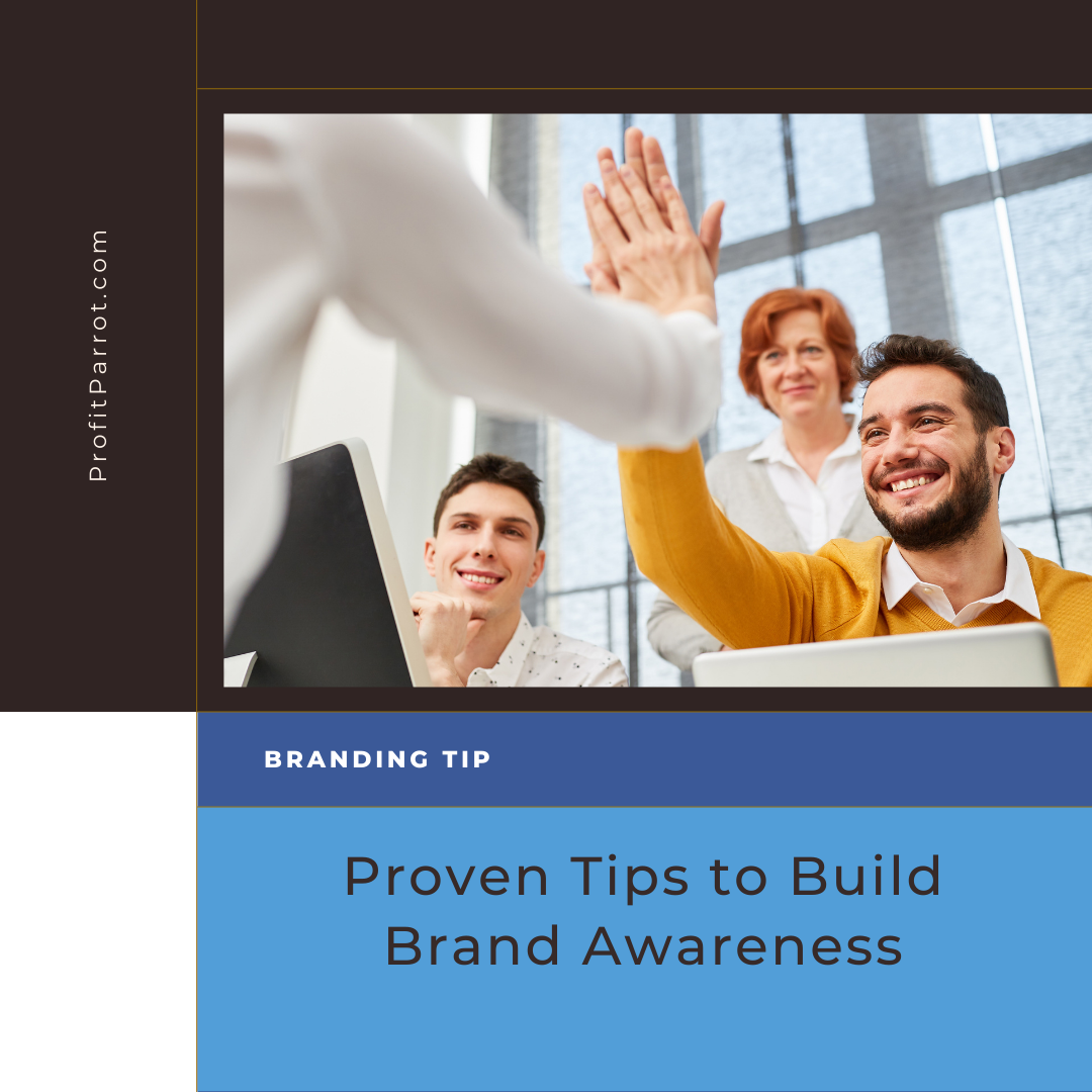 Proven Tips to Build Brand Awareness